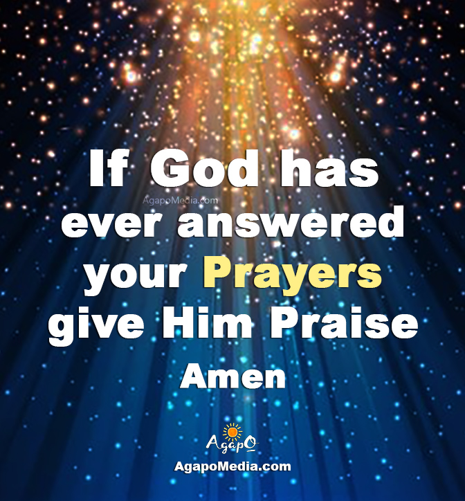 If God has ever answered your prayers...