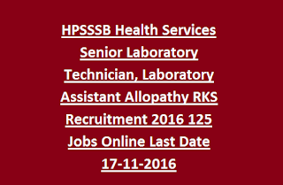 HPSSSB Health Services Senior Laboratory Technician, Laboratory Assistant Allopathy RKS Recruitment 2016 125 Jobs Online Last Date 17-11-2016