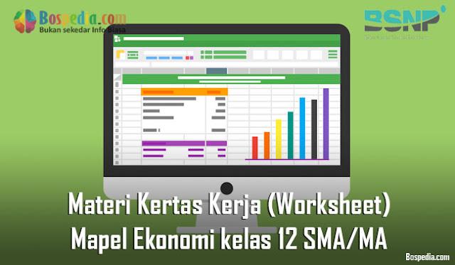 Materi Kertas Kerja (Worksheet) Mapel Ekonomi kelas 12 SMA/MA