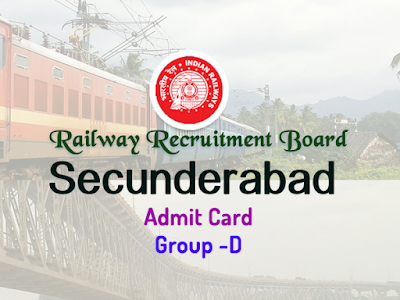 rrbsecunderabad.nic.in group d halltickets 2018 - RRB Secunderabad Hall ticket