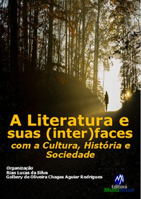 A literatura e suas (inter)faces com a Cultura, História e Sociedade