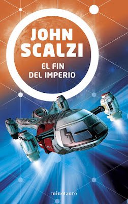 LIBRO - El fin del imperio John Scalzi  The Collapsing Empire (The Interdependency #1)  (Minotauro - 23 octubre 2018) COMPRAR ESTE LIBRO