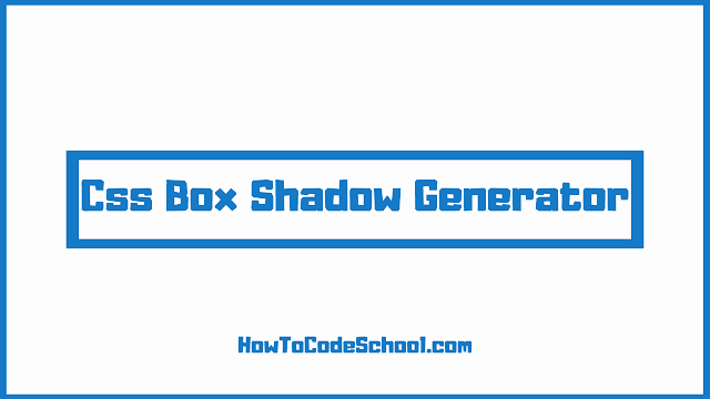 Css Box Shadow Generator