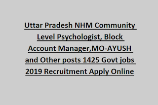 UP NHM Community Level Psychologist, Block Account Manager, MO-AYUSH and Other posts 1425 Govt jobs 2019 Recruitment Apply Online