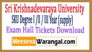 Sri Krishna Devaraya University SKU Degree I /II / III Year (supply) Exam Hall Tickets Download 2017
