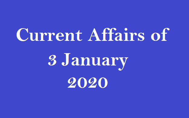 Current affairs 3 January 2020