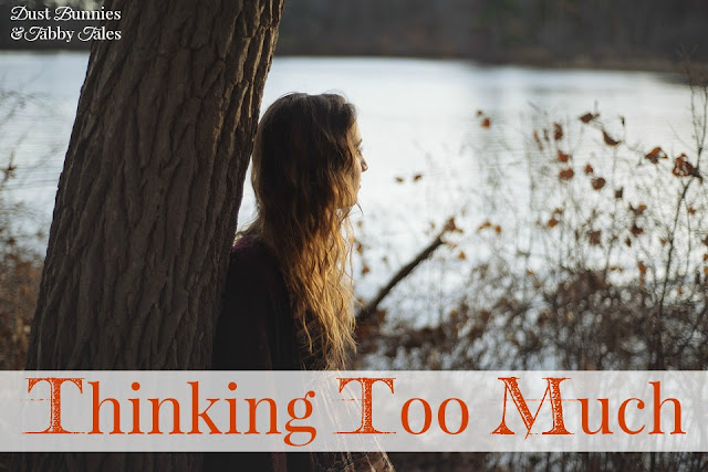Thinking too much?