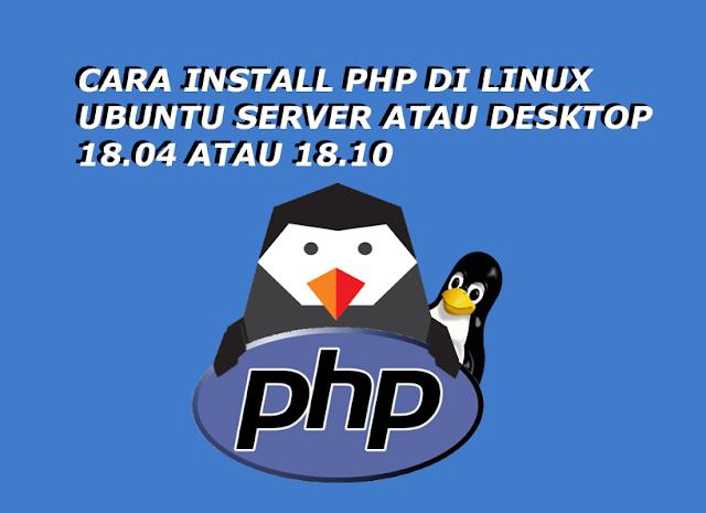 Cara install PHP 7.3 Di Linux Ubuntu 18.04/18.10