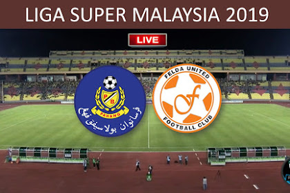 Live PAHANG Vs Felda United Liga Super Malaysia 2019 LS22