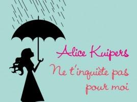 Ne t'inquiètes pas pour moi - Alice Kuipers