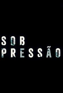 Poster Sob Pressão 2ª Temporada Torrent (2018) Nacional WEB-DL 720p – Download