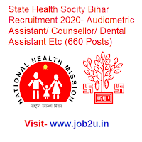 State Health Socity Bihar Recruitment 2020,Audiometric Assistant, Counsellor, Dental Assistant