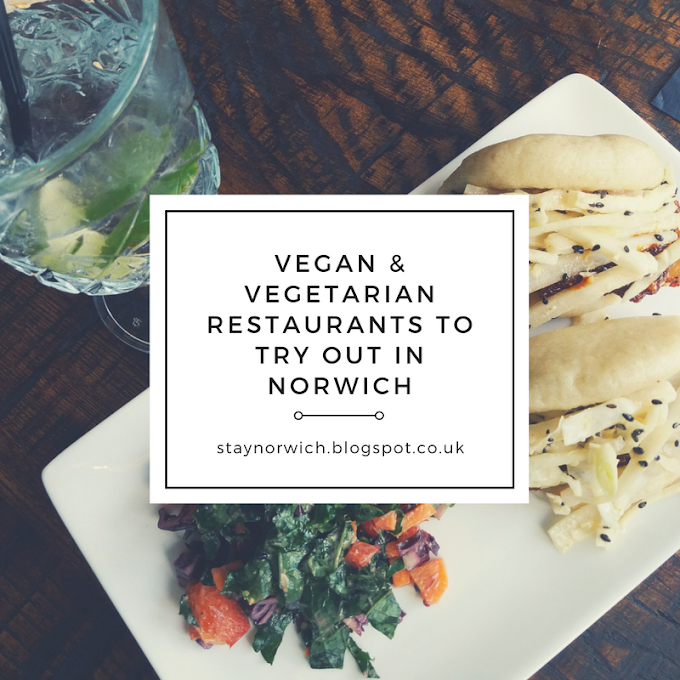 Vegan & Vegetarian Restaurants to try out in Norwich