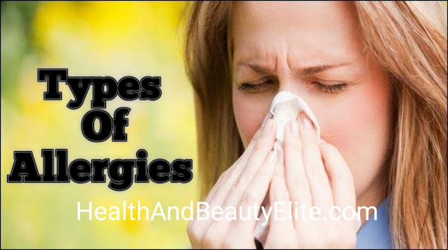 What Are The Different Types Of Allergies? HealthAndBeautyElite.