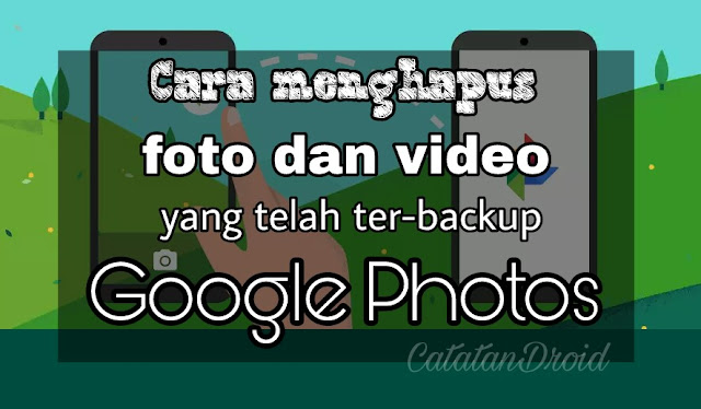Tips Melegakan Memori Penyimpanan Internal dengan Google Photos