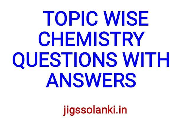 TOPIC WISE CHEMISTRY QUESTIONS WITH ANSWERS 2