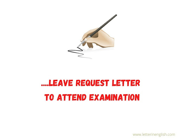 Application for leave due to examination
