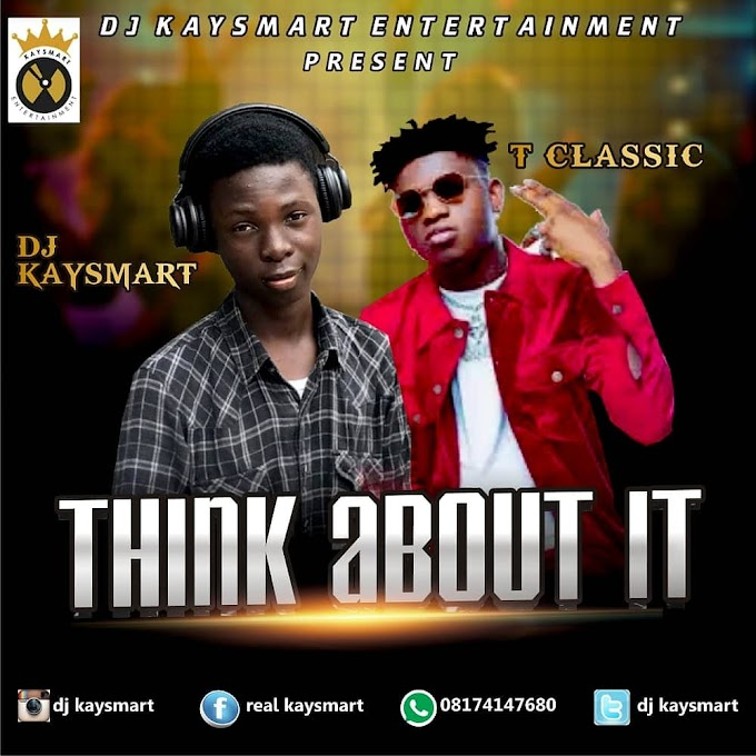 [MUSIC] DJ KAYSMART - THINK ABOUT IT MIX