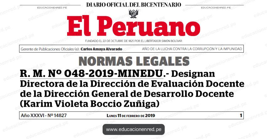 R. M. Nº 048-2019-MINEDU - Designan Directora de la Dirección de Evaluación Docente de la Dirección General de Desarrollo Docente (Karim Violeta Boccio Zuñiga) www.minedu.gob.pe