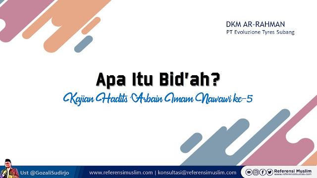 Kajian Hadits ke-5 Apa Itu Bid'ah | Download Powerpoint
