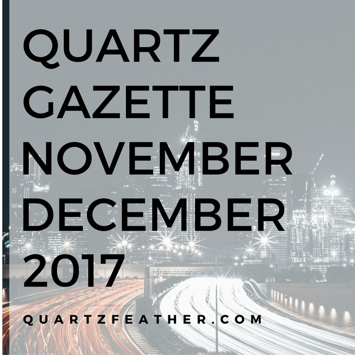 Quartz Gazette November & December 2017