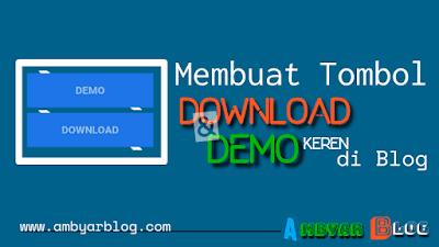 Cara Membuat Tombol Download dan Demo Keren di Blog