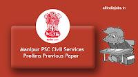 Manipur PSC Civil Services Prelims Previous Papers
