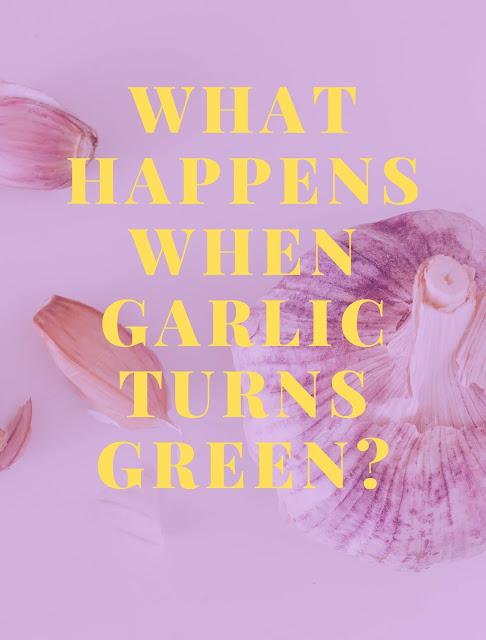 What Happens When garlic turns green