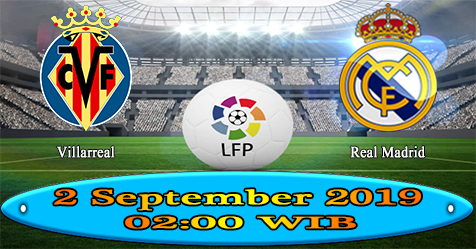 Prediksi Bola855 Villarreal vs Real Madrid 2 September 2019