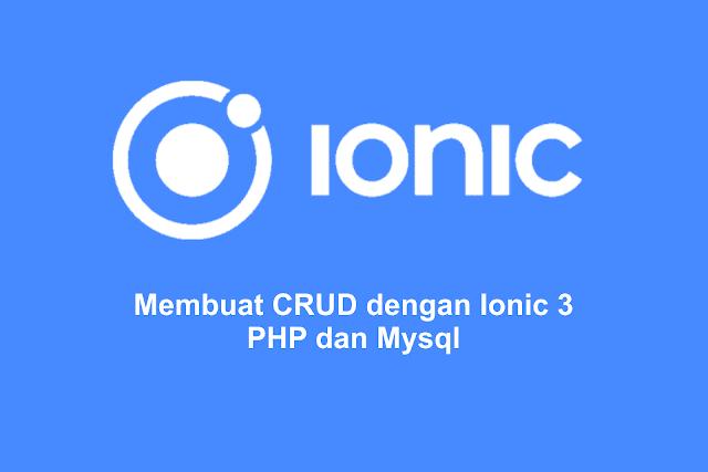 Membuat CRUD dengan Ionic 3 PHP dan Mysql