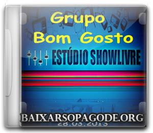 Bom Gosto – Estúdio Show Livre (2013)