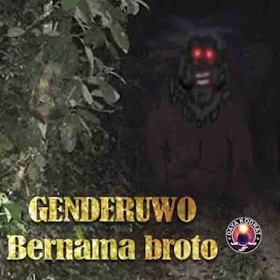 GENDERUWO BERNAMA BROTO