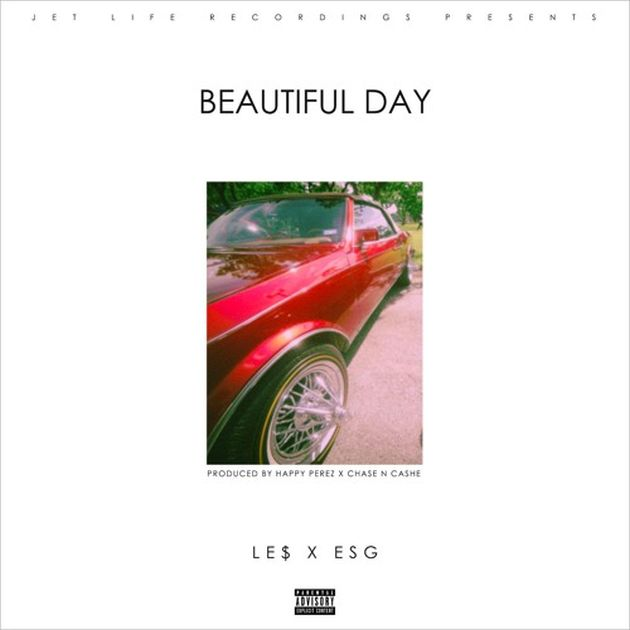 Le$ - Beautiful Day (Feat. E.S.G.)