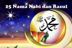 25 Nama Nabi Dan Rasul Yang Wajib Diketahui Beserta Sifat-Sifatnya
