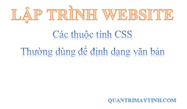 Các thuộc tính CSS dùng để định dạng văn bản