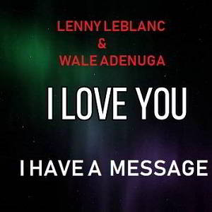 Lenny Le Blanc - I Have A Message