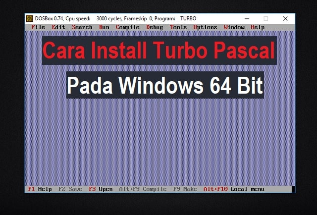 Cara menginstall Turbo Pascal pada Windows 64 Bit 1