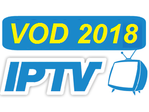 VOD IPTV Playlist  - New Films 2018 IPTV - The biggest VOD IPTV 2018