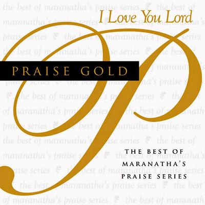Maranatha! Music-Praise Gold-I Love You Lord-