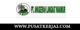 Loker Terbaru Medan SMA SMK D3 S1 Juni 2020 PT Anugerah Langkat Makmur