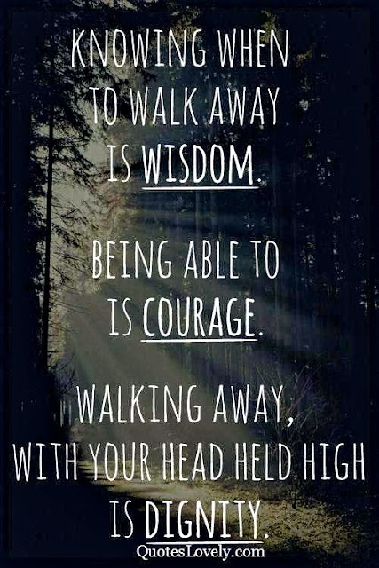 Knowing when to walk away is wisdom