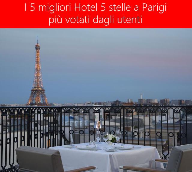 I 5 migliori hotel 5 stelle a Parigi votati dagli utenti