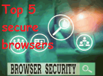 Top 5 secure browsers for ANDROID | iOS | WINDOWS in 2020