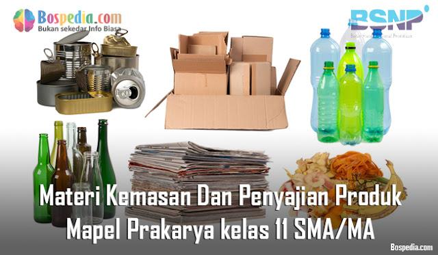 Materi Kemasan Dan Penyajian Produk Mapel Prakarya kelas 11 SMA/MA