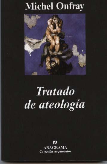 Resultat d'imatges de michel onfray tratado de ateologia