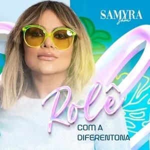 Samyra Show - Rolê com a Diferentona - Agosto - 2021