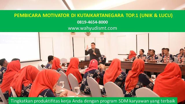 PEMBICARA MOTIVATOR di KUTAIKARTANEGARA TOP.1,  Training Motivasi di KUTAIKARTANEGARA, Softskill Training di KUTAIKARTANEGARA, Seminar Motivasi di KUTAIKARTANEGARA, Capacity Building di KUTAIKARTANEGARA, Team Building di KUTAIKARTANEGARA, Communication Skill di KUTAIKARTANEGARA, Public Speaking di KUTAIKARTANEGARA, Outbound di KUTAIKARTANEGARA, Pembicara Seminar di KUTAIKARTANEGARA