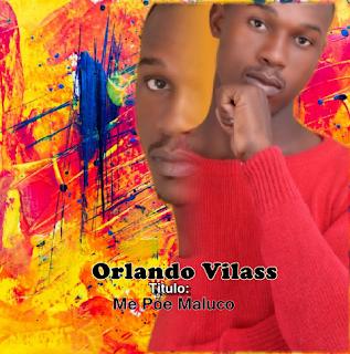 Orlando Vilass - Me Põe Maluco (Prod. Beira City Record)