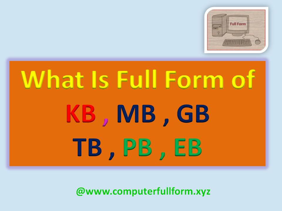 Full Form Of EB , PB, TB , GB , MB , KB | What Is , TB , GB , MB