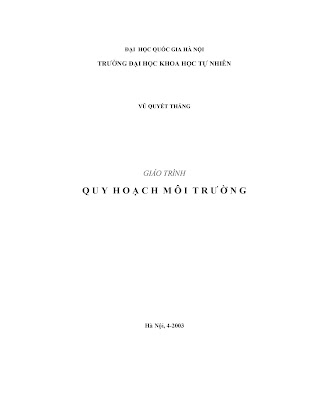 [EBOOK] GIÁO TRÌNH QUY HOẠCH MÔI TRƯỜNG, VŨ QUYẾT THẮNG, TRƯỜNG ĐẠI HỌC KHOA HỌC TỰ NHIÊN, ĐẠI HỌC QUỐC GIA HÀ NỘI